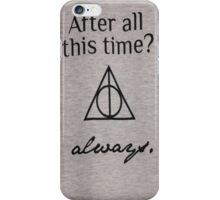 after all thid mr always harry quote iPhone Case/Skin