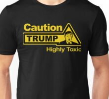 Caution - Trump Unisex T-Shirt