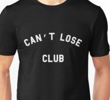 Can't Lose Club Unisex T-Shirt