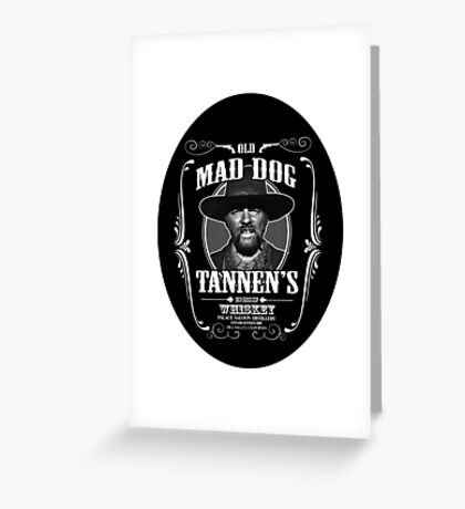 Old Mad Dog Tannen's Whiskey Greeting Card