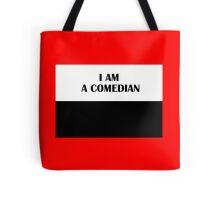 I AM A COMEDIAN (Classic) Tote Bag