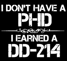 I Don't Have a PHD by Familyshop69