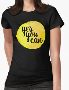 Yes You Can Quote T-Shirt