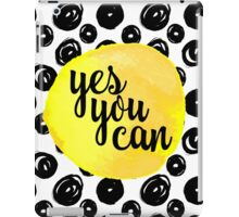 Yes You Can Quote iPad Case/Skin