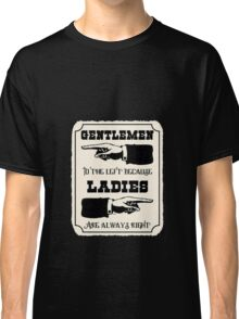 Ladies are Always Right Classic T-Shirt