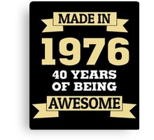 Made In 1976 40 Years Of Being Awesome Canvas Print