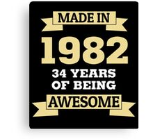 Made In 1982 34 Years Of Being Awesome Canvas Print