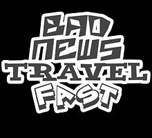 Bad News Travel FAst by Familyshop69