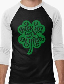Fuck Me I'm Irish  T-Shirt