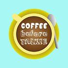 CoffeeBeforeTalkie by susanapaz