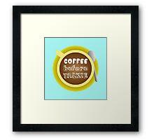 CoffeeBeforeTalkie Framed Print