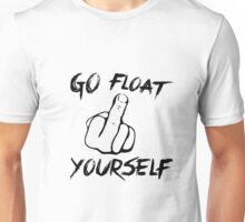 The 100 - Go float yourself mod.1 Unisex T-Shirt