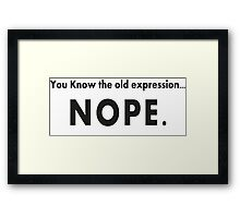 A Big Sarcastic NOPE Framed Print