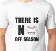 No Off Season Baseball Unisex T-Shirt