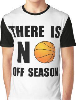 No Off Season Basketball Graphic T-Shirt