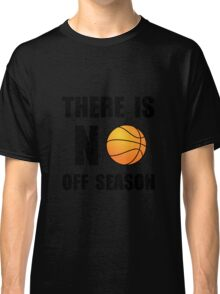 No Off Season Basketball Classic T-Shirt