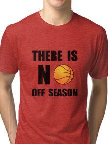 No Off Season Basketball Tri-blend T-Shirt
