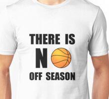 No Off Season Basketball Unisex T-Shirt