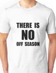 No Off Season Unisex T-Shirt
