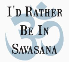 Rather Be In Savasana Kids Tee