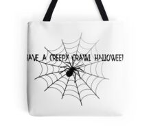 Have A Creepy Crawl Halloween - Tshirts & Accessories Tote Bag
