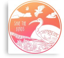Save the Birds! Canvas Print