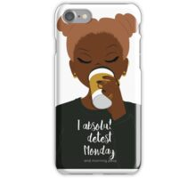 I Absolutely Detest Mondays iPhone Case/Skin