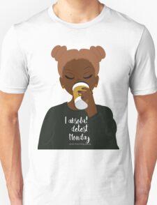 I Absolutely Detest Mondays Unisex T-Shirt