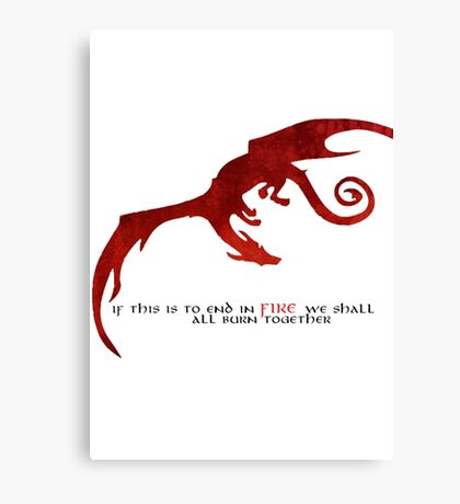 Smaug - If this is to end in fire... Canvas Print