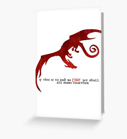Smaug - If this is to end in fire... Greeting Card
