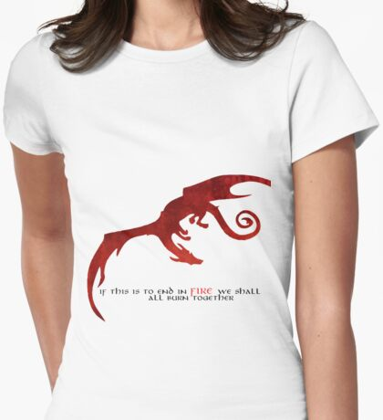 Smaug - If this is to end in fire... Womens Fitted T-Shirt