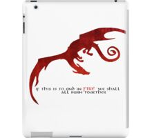 Smaug - If this is to end in fire... iPad Case/Skin