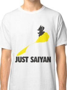 Just Saiyan !!!! Classic T-Shirt