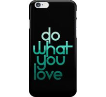 Do What You Love iPhone Case/Skin