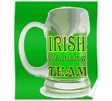 St Patrick's Day green beer Irish drinking team Poster