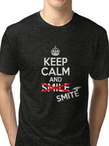 Keep calm and smite Tri-blend T-Shirt