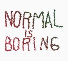normal is boring Kids Tee