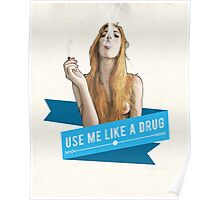 Use Me Like A Drug Poster