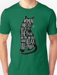 Women and Cats will do as they please Unisex T-Shirt