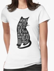 Women and Cats will do as they please T-Shirt
