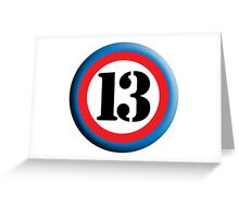 13, ROUNDEL, TEAM SPORTS, NUMBER 13, THIRTEEN, 13, THIRTEENTH, Competition, Lucky, Unlucky Greeting Card