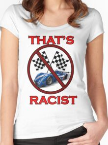 That's Racist! Women's Fitted Scoop T-Shirt