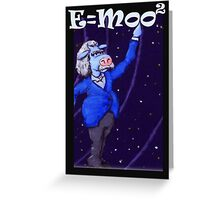 E=moo2 Greeting Card