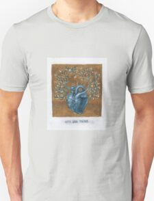 Let's Grow Together  Unisex T-Shirt