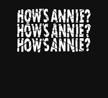 HOW'S ANNIE? Unisex T-Shirt