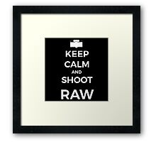 Keep Calm and shoot RAW white graphic Framed Print