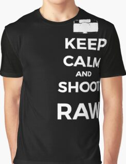 Keep Calm and shoot RAW white graphic Graphic T-Shirt