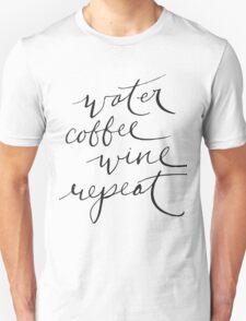 water coffee wine repeat T-Shirt