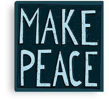 Make Peace Canvas Print