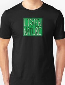 Listen to Nature -  I T-Shirt